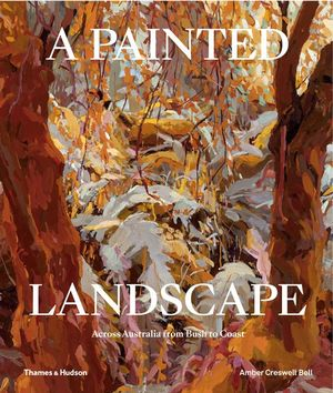 A Painted Landscape  by Amber Creswell Bell