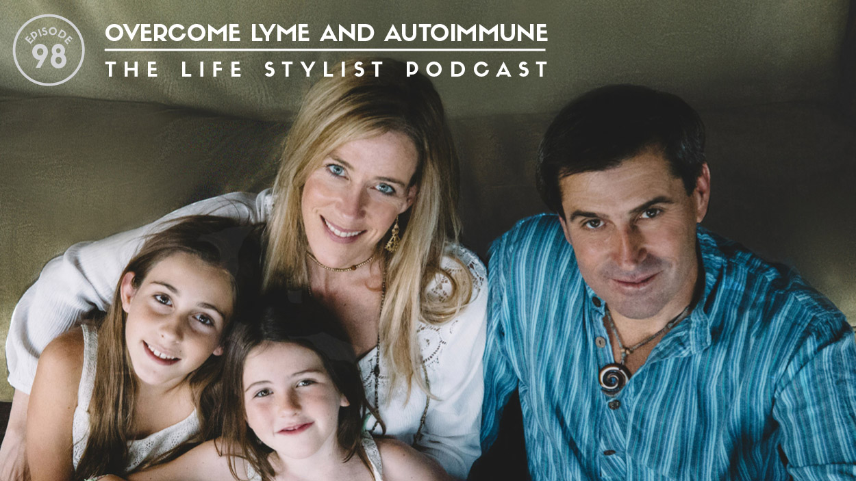 Click Image to listen to the Life Style Podcast; Episode 98 - Overcome Lyme and Autoimmune
