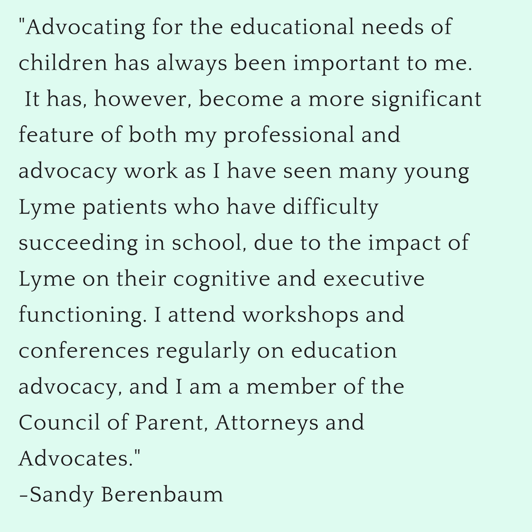 _Advocating for the educational needs of children has always been important to me. It has, however, become a more significant feature of both my professional and advocacy work as I have seen many young Lyme .png