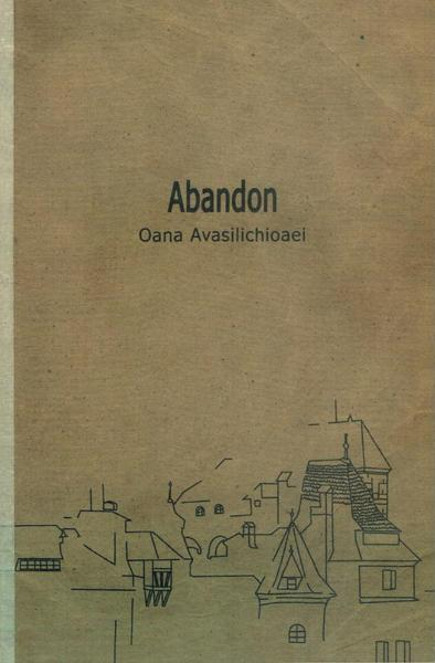 Abandon - Oana Avasilichioaei