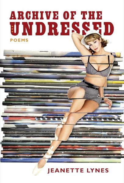 Archive of the Undressed - Jeanette Lynes