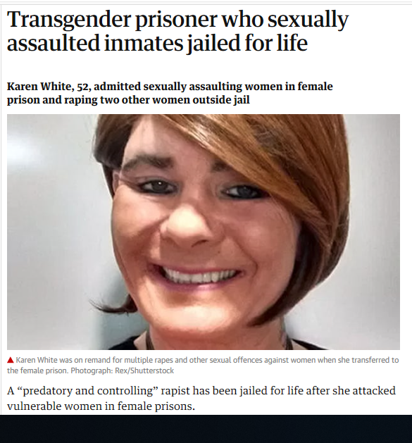 "Above: ""Karen"" White was placed in a women's prison where exactly what you would expect to happen did happen. Courtesy: The Guardian"