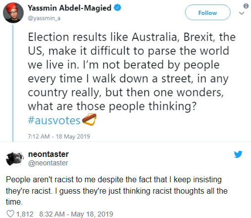 Above: Woman comes to Australia, becomes a mechanical engineer and a public figure through the public university system, and then decides to inform us that while no one actually behaves like a racist towards her, they still must be racist in some hidden way.