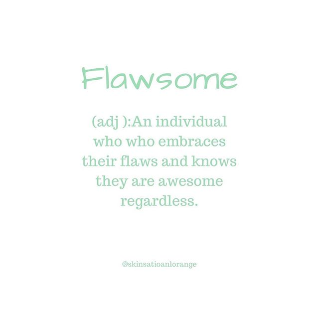 Be flawsome, embrace it, own it, be you!⠀ .⠀ .⠀ .⠀ #flawsome #skinsational #beyou #awesome #positivevibes #beyourself #orangensw #ownit