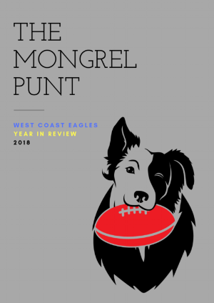 Every piece we wrote about the West Coast Eagles during the 2018 season in one e-book. Click the pic and grab your copy. Epub format. Mobi also available