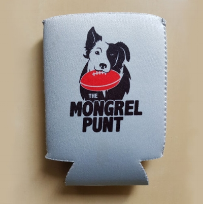 Look! Mongrel Punt Stubby Holders. Buy one and be cooler than all your friends! It also helps us out.
