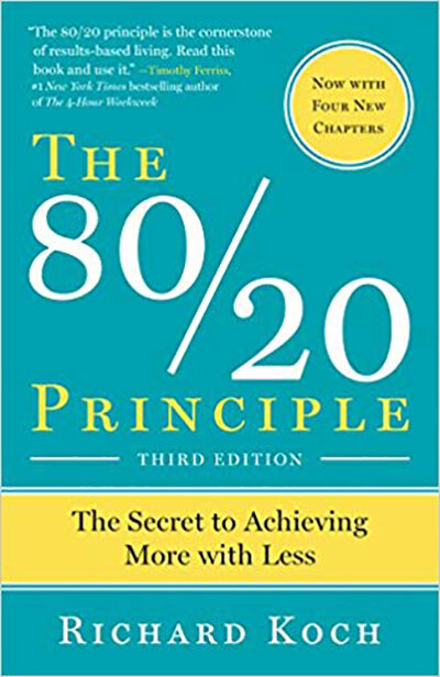 The 80/20 Principle: The Secret to Achieving More with Less
