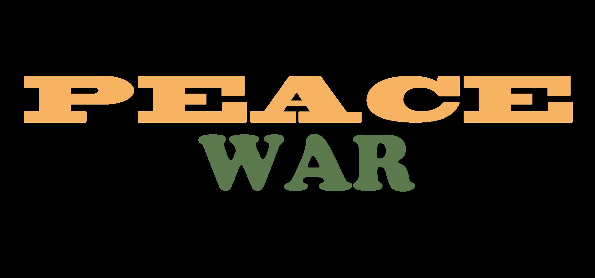 Peace, War.jpg