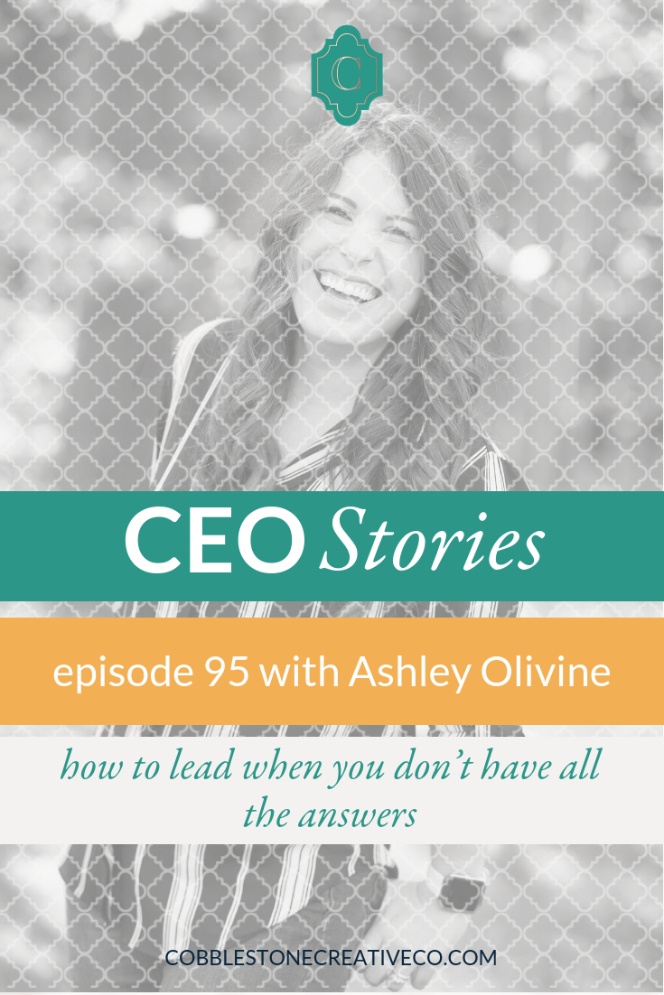 Leading as a CEO can feel like new waters when you know your area of expertise and not everything else about business. So how do you lead well anyway? Ashley Olivine shares how she became a CEO and how she manages to lead even without knowing all the answers.