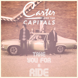 Carter & The Capitals   Take You For a Ride (2016)   Engineer