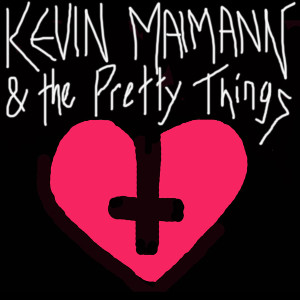 Kevin Maimann   Kevin Maimann & the pretty things (2015)   Producer/Engineer/Mixer