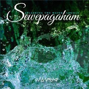 Sewepagaham   Splashing The Water Loudly  (2014)   Engineer
