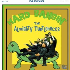 The Almighty Turtlenecks   Hard Bangin' (2014)   Producer/Engineer