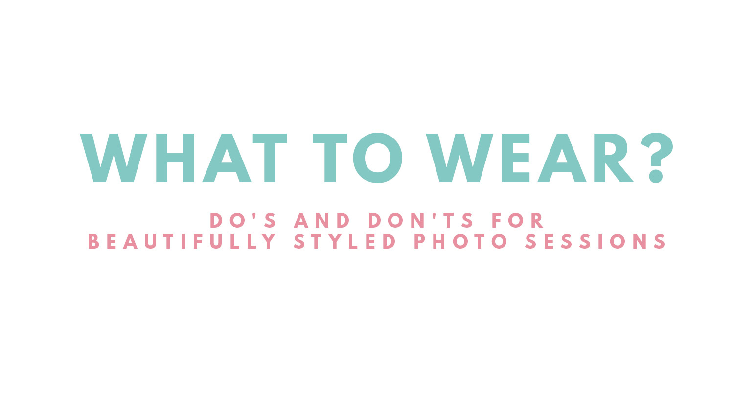 WHAT TO WEAR STYLE GUIDE _0000_PAGE1.jpg