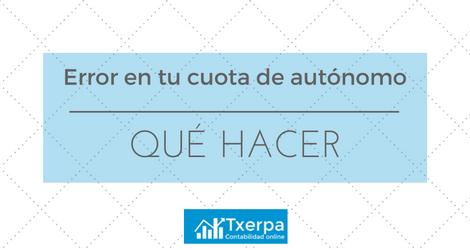 que_hago_si_me_cobran_cuota_autonomo_por_erro_txerpa.png
