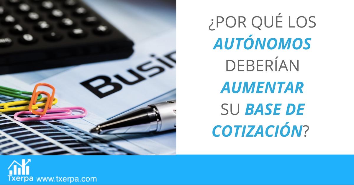 ventajas_aumentar_base_cotizacion_autonomos_txerpa.png