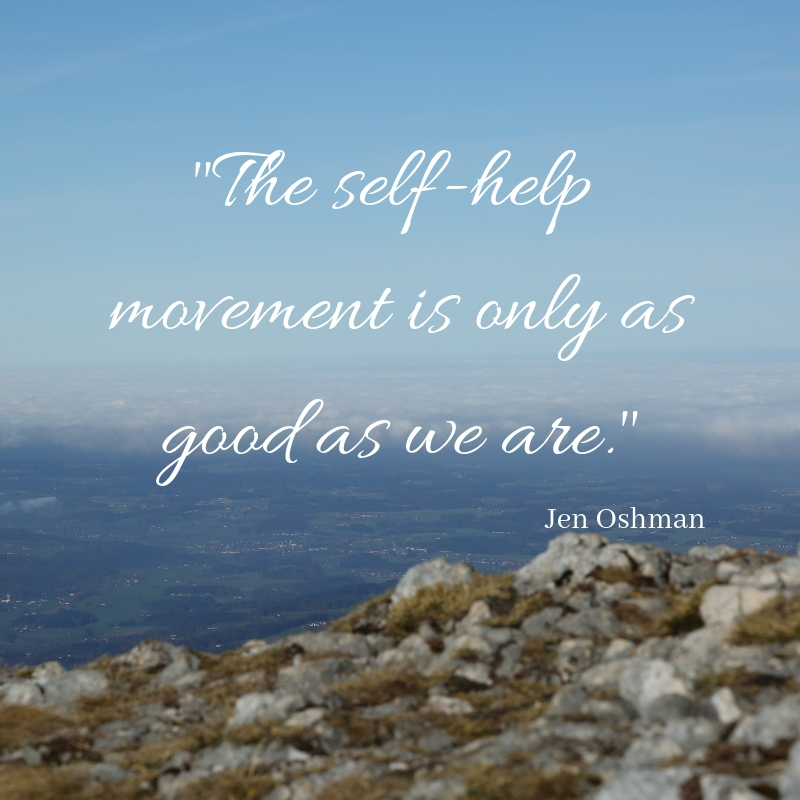 _The self-help movement is only as good as we are._.jpg