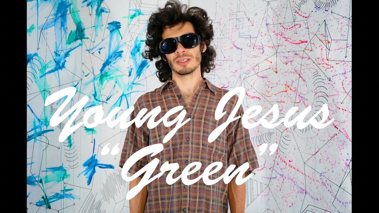 "Young Jesus - ""Green"""