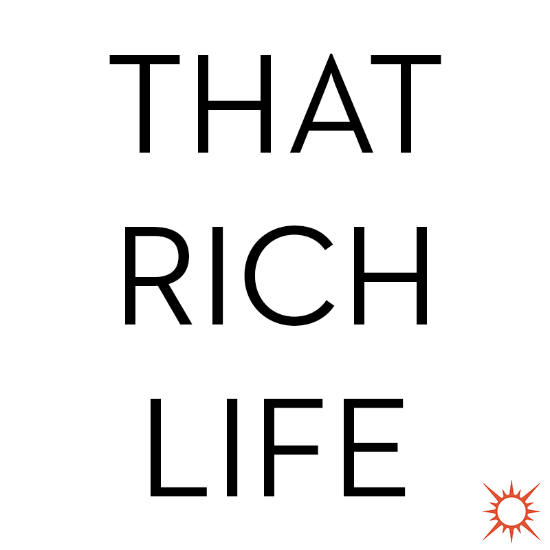That Rich Life.png