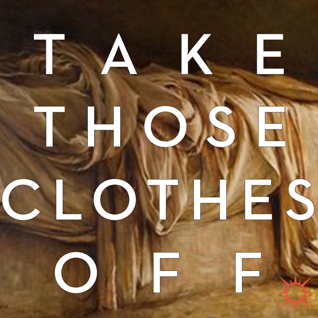 Take those clothes off graphic.png