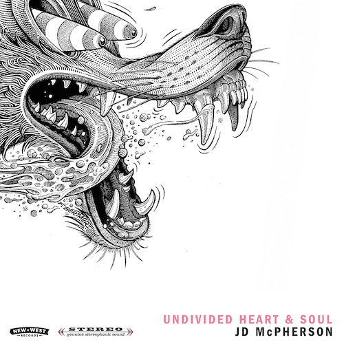 JD MCPHERSON    Undivided Heart & Soul  (New West) [ M ]