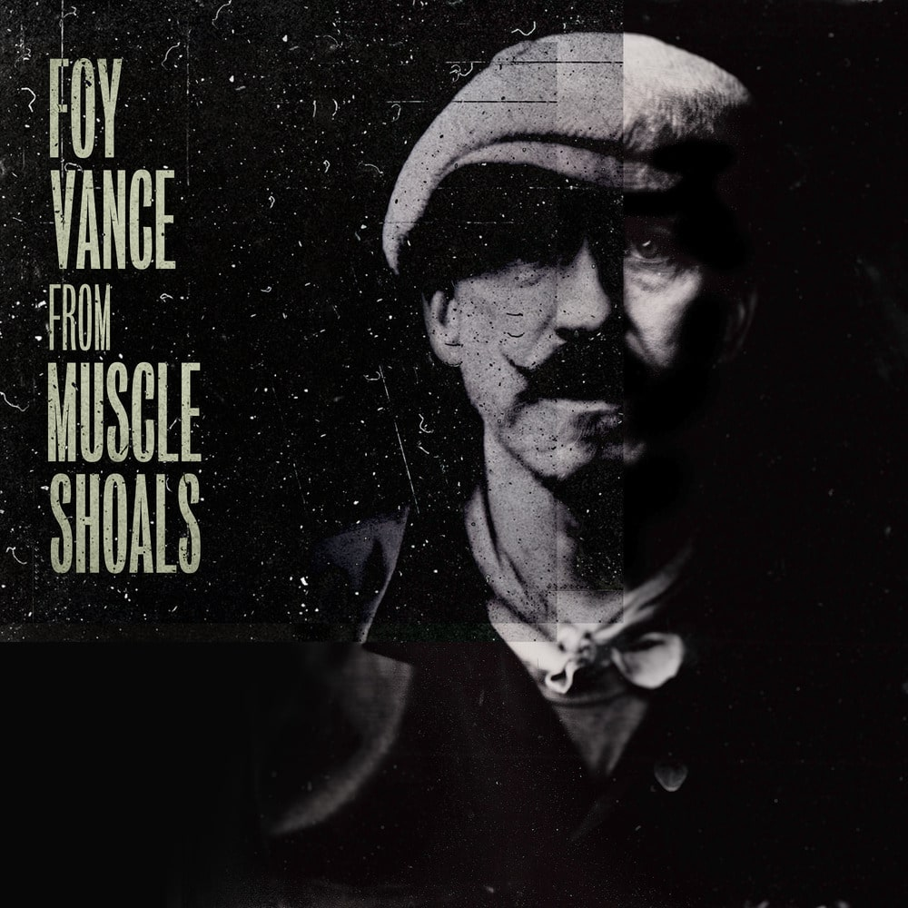 Foy Vance    From Muscle Shoals  (Warner UK) [co-P - E - M - Mu]