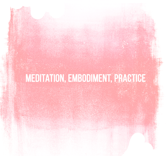 Meditation, Embodiment, Practice.png