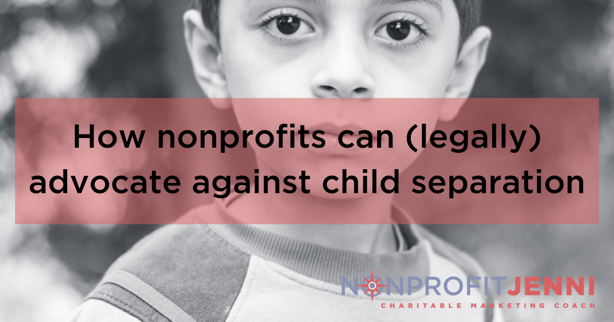 How nonprofits can (legally) advocate against child separation.png