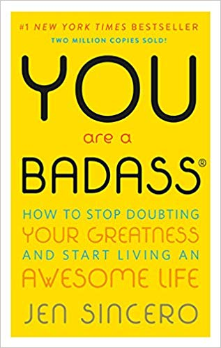 You Are a Badass®- How to Stop Doubting Your Greatness and Start Living an Awesome Life.jpg