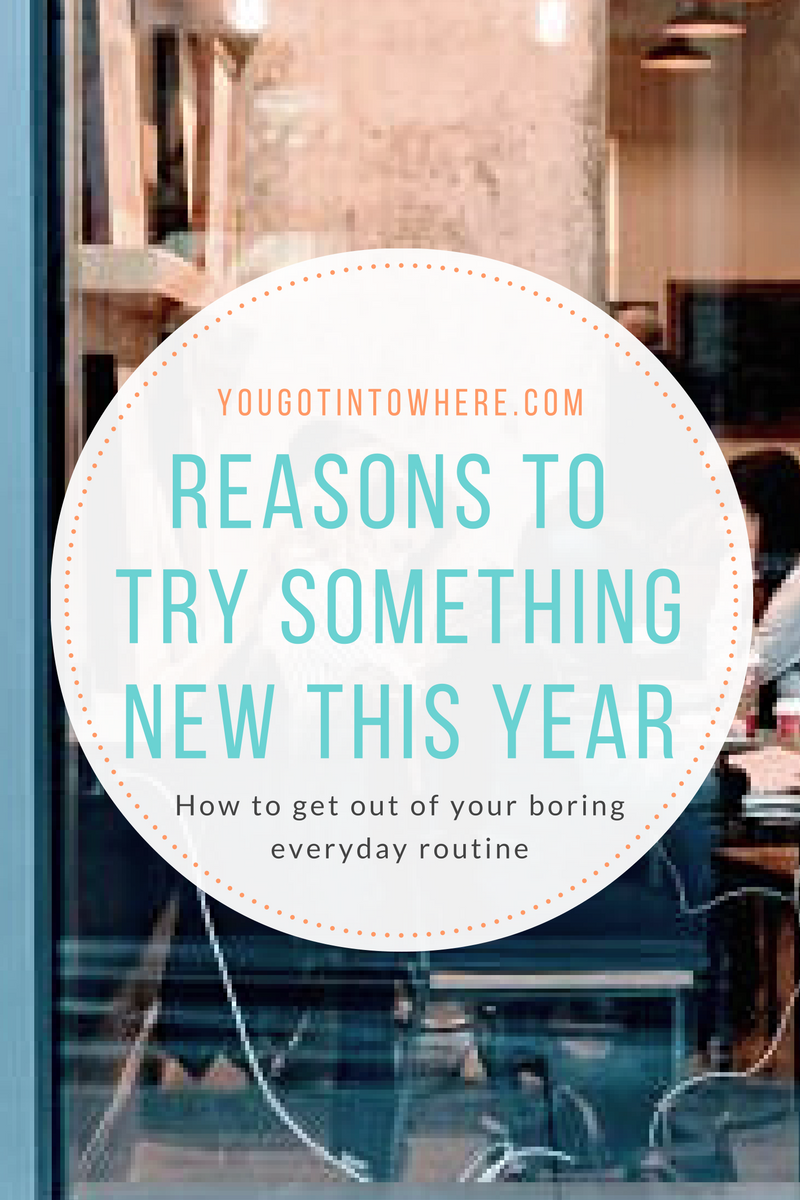 reasons-to-try-something-new-this-year.png