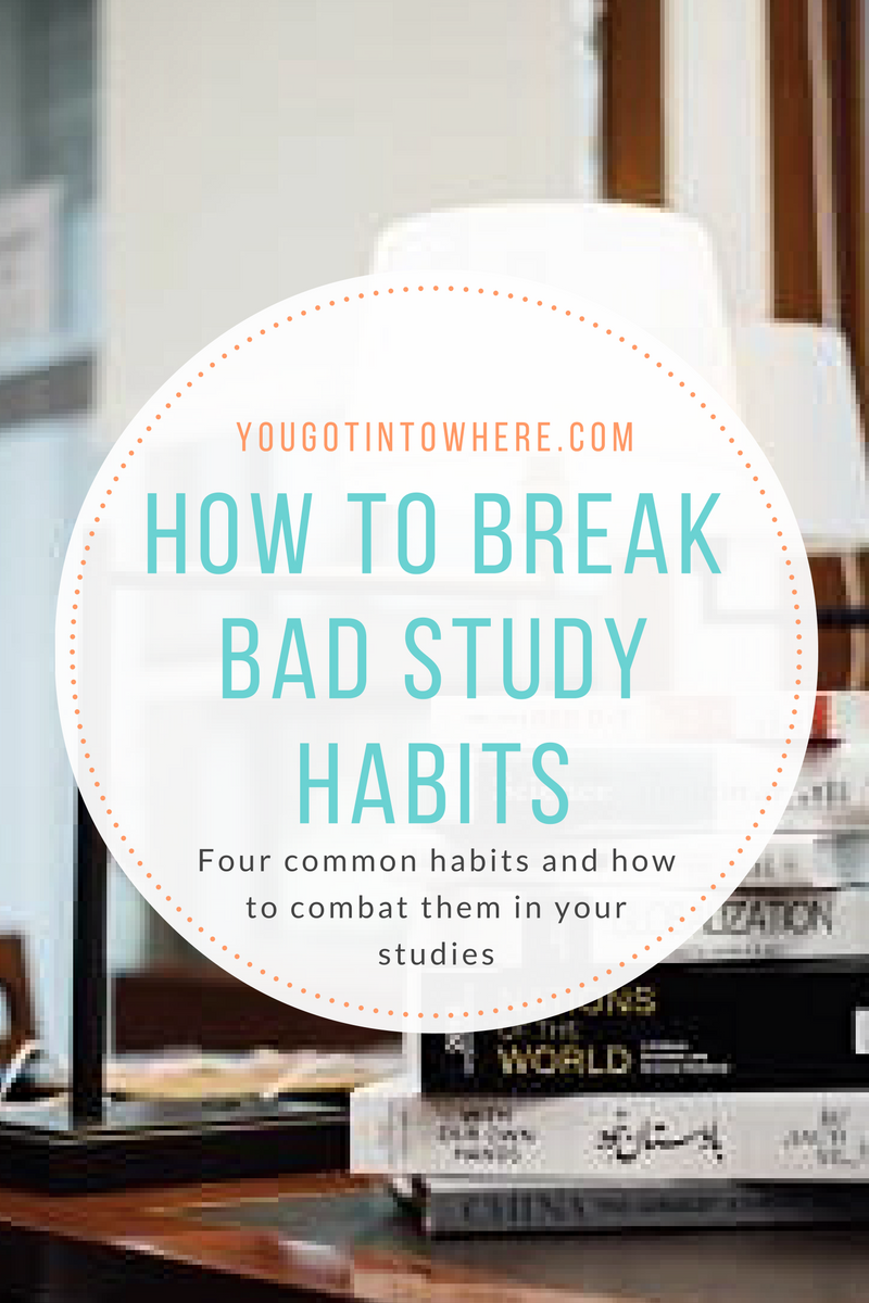 four-bad-study-habits-and-how-to-break-them.png