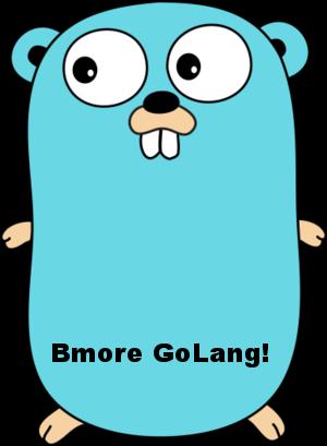Bmore GoLang