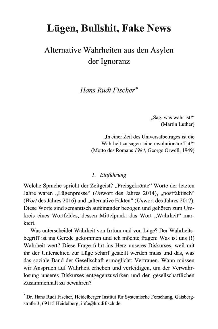 Fischer, H.R. (2019). Lügen, Bullshit, Fake News. Alternative Wahrheiten aus den Asylen der Ignoranz. In: Spiel-Räume des Denkens. Graupe, S., Ötsch, W. O., Rommel, F. (Hrsg.). Weimar: Metropolis Verlag.
