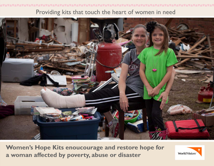World Vision - Hope kit packing party! - Sunday, September 15th@ 12:30PMWe're providing personal care items to women in need. YOU CAN MAKE A DIFFERENCE!Help assemble Women's Hope Kits and touch the heart of women who are in desperate situations and need encouragement.