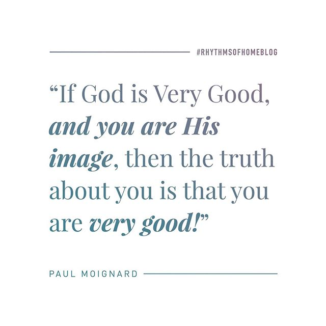 """If God is Very Good, and you are His image, then the truth about you is that you are very good!"" . How do we live in union with Jesus when we stumble? Click the link in the profile to check out the new blog post, out now! ☝🏻 . Check out www.rhythmsofhome.com/blog for monthly posts by @paulraydon"