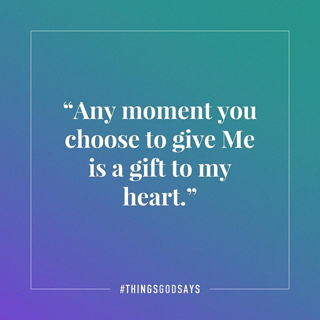 """Any moment you choose to give Me is a gift to my heart."" #thingsgodsays . God isn't requiring that you turn your attention to Him, but He sure loves it when you do. . Tag someone who needs to hear this today, or comment below with what God is saying to you!  #rhythmsofhome #Jesus #Christ #Christian #Love #hope #lord #God #JesusChrist #GoodNews #peace #freedom #Encouragement #prayer #Pray #faith #praise #faith #jesusfreak #truth #Relationships #gospel #Relationships #truth #YouthGroup #socality"