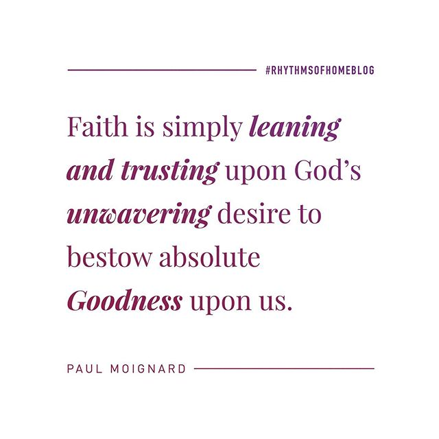 """Faith is simply leaning and trusting upon God's unwavering desire to bestow absolute goodness upon us."" .⠀ God's dead set desire for our good is the basis of our faith! Click the link in the profile to check out the new blog post, out now! ☝🏻⠀ .⠀ Check out www.rhythmsofhome.com/blog for monthly posts by @paulraydon⠀ ⠀ #rhythmsofhome #rhythmsofhomeblog #godsvoice #holyspirit #blog #Jesus #Christ #Christian #Love #hope #faith #God #JesusChrist #GoodNews #beloved #peace #freedom #Encouragement #prayer #Pray #faith #praise #jesusfreak #truth #trust #Christians #Relationships #Encouragement #socality"