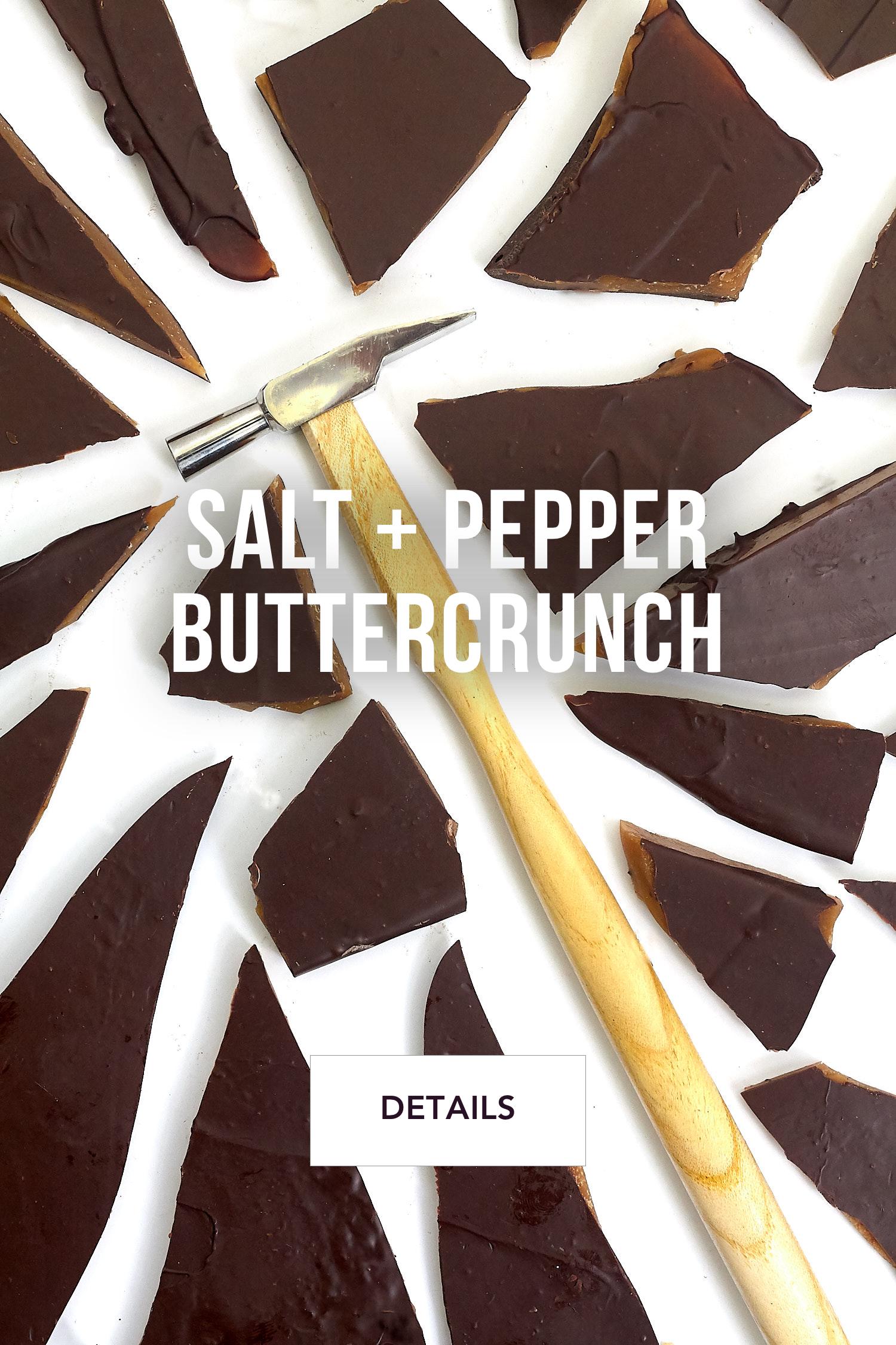 Salt + Pepper Buttercrunch