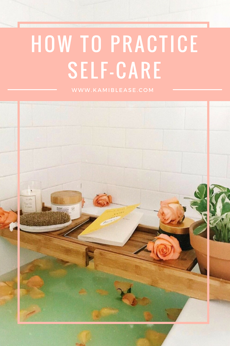 how-to-practice-self-care-kami-blease