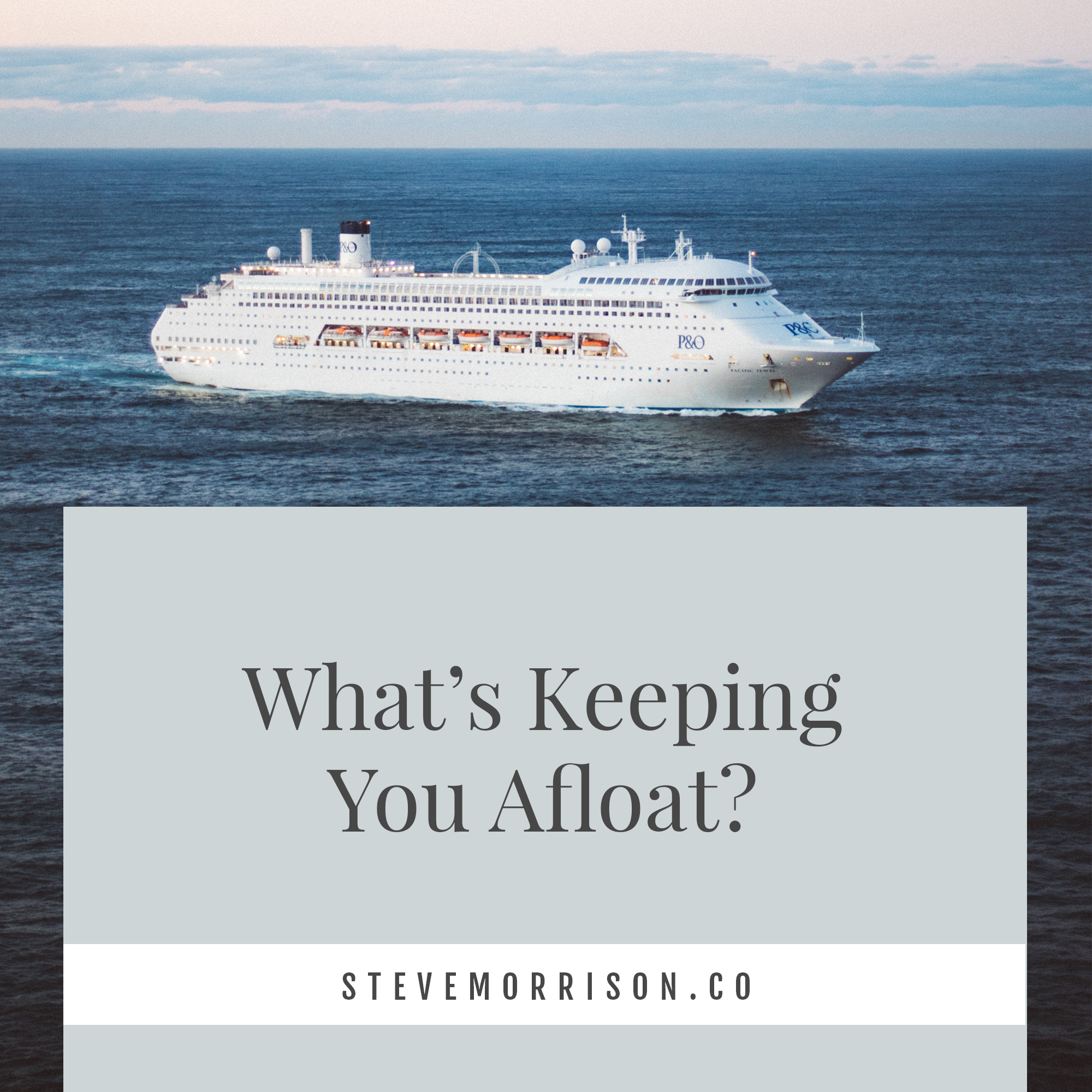 steve-morrison-grief-blog-whats-keeping-you-afloat.jpg
