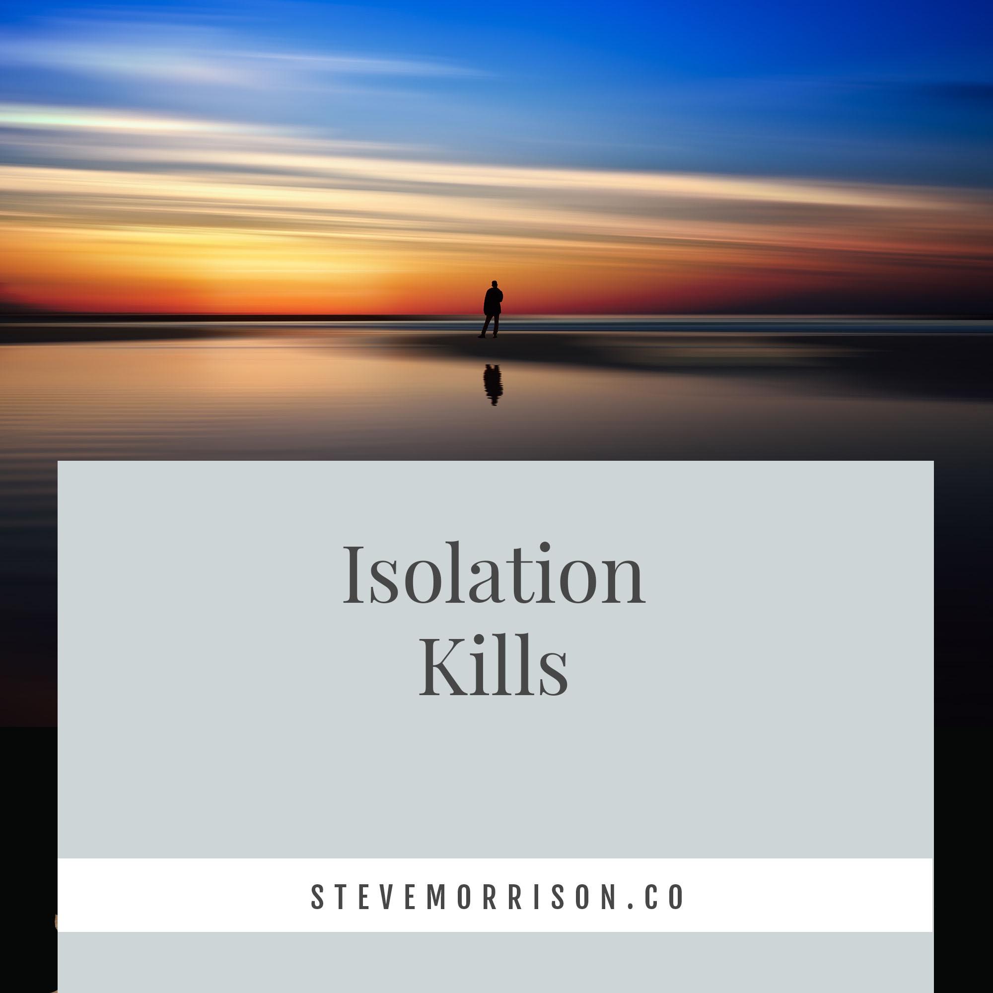 Isolation Kills.jpg