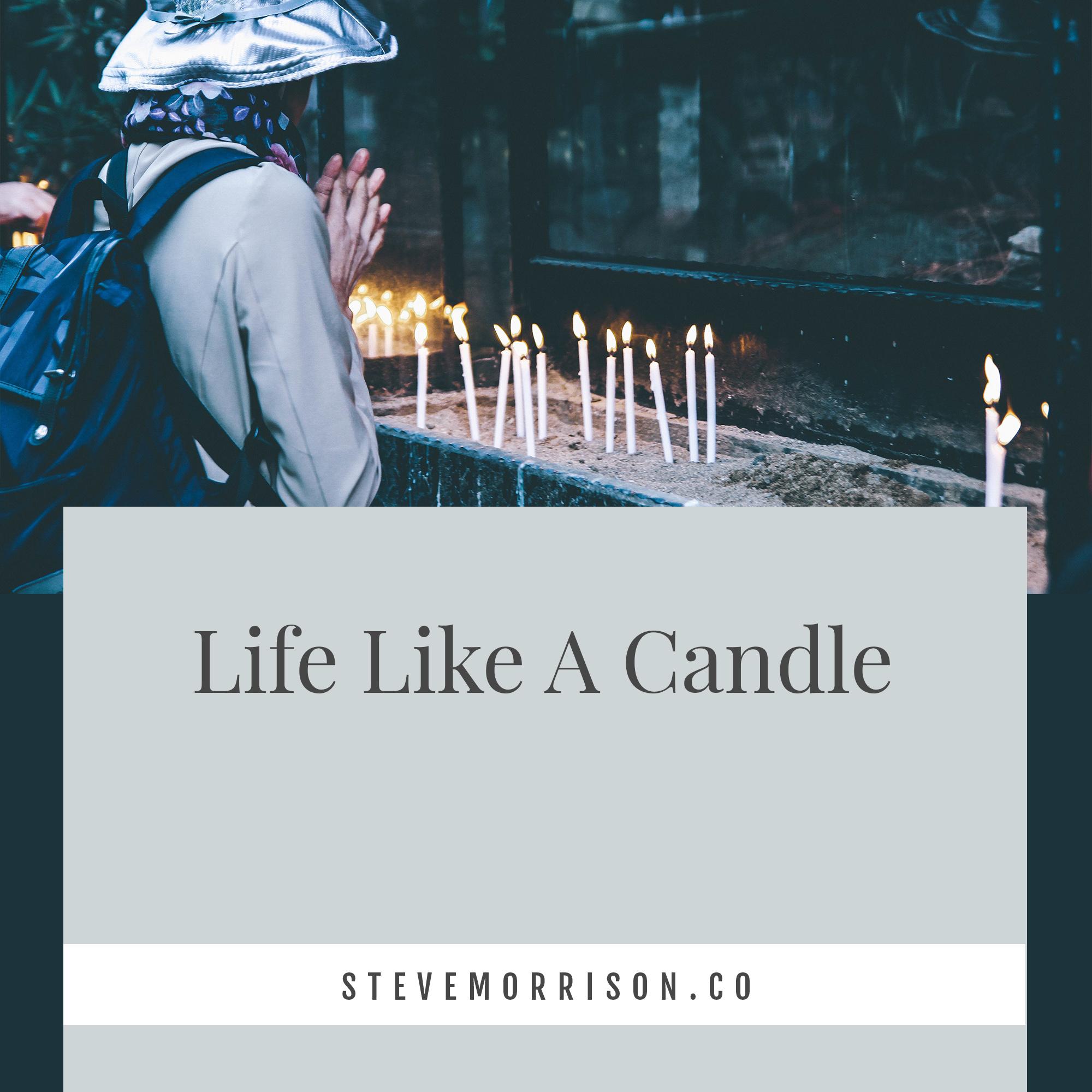 Life like a candke.jpg