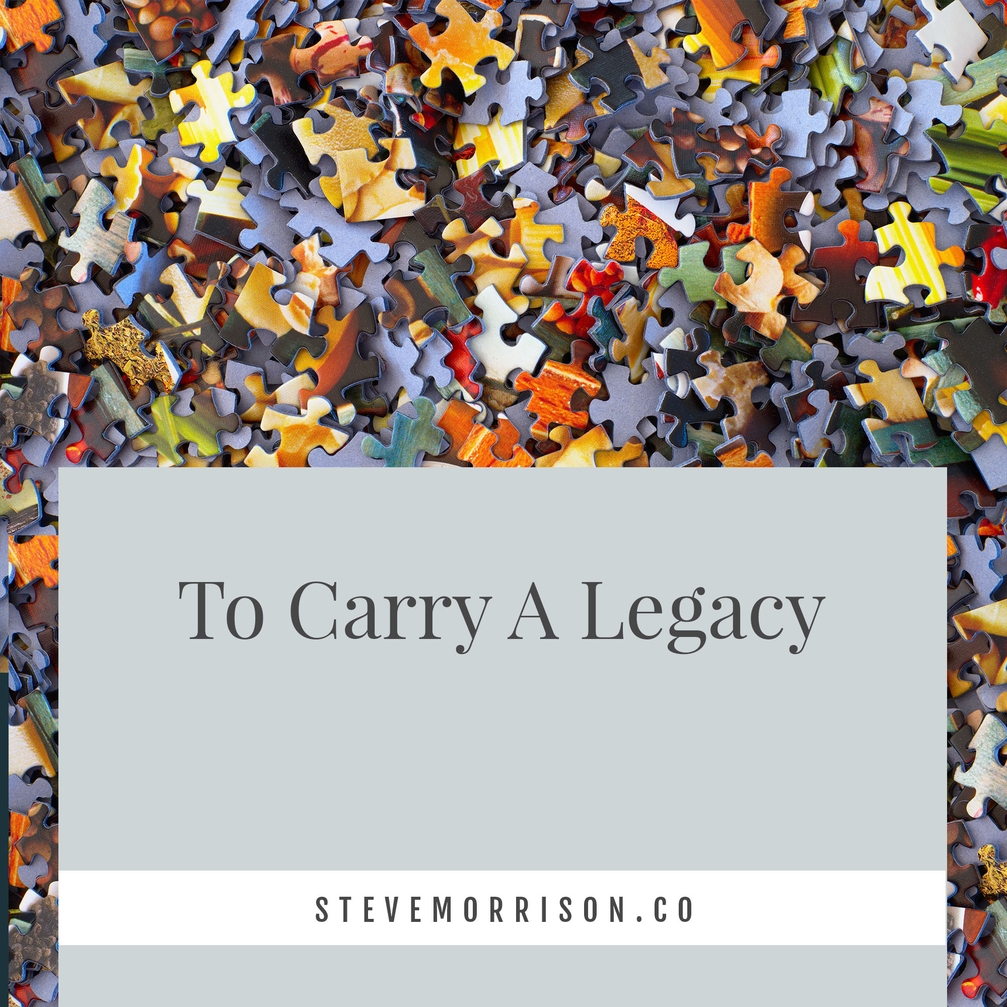 To carry a legacy.jpg