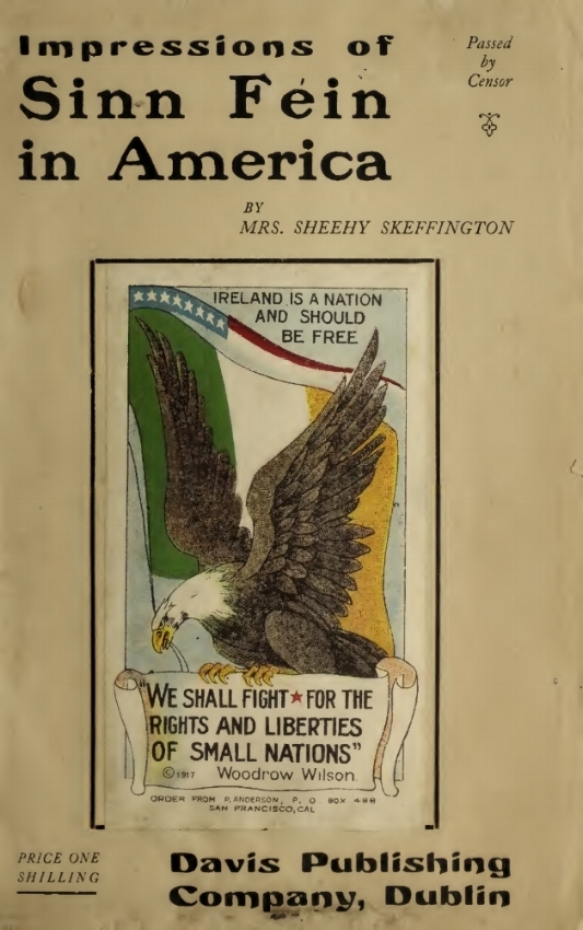 The front cover of Hanna Sheehy Skeffington's 1919 book; 'Impressions of Sinn Fein in America', featuring a quote from Woodrow Wilson. (archive.org)