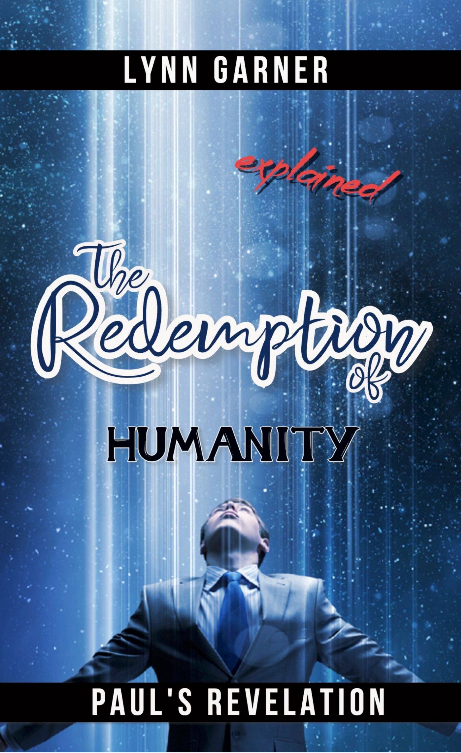 The redemption of humanity explained - By Lynn Garner