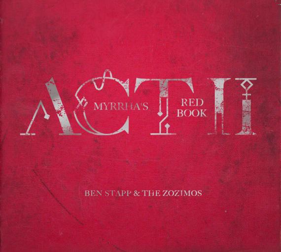 2015: Ben Stapp and the Zozimos - Myrrha's Red Book, Act II