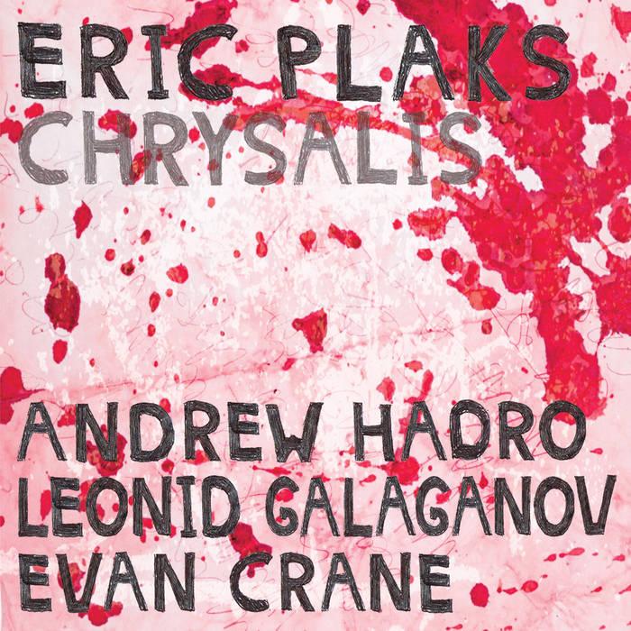 2018: Eric Plaks - Chrysalis