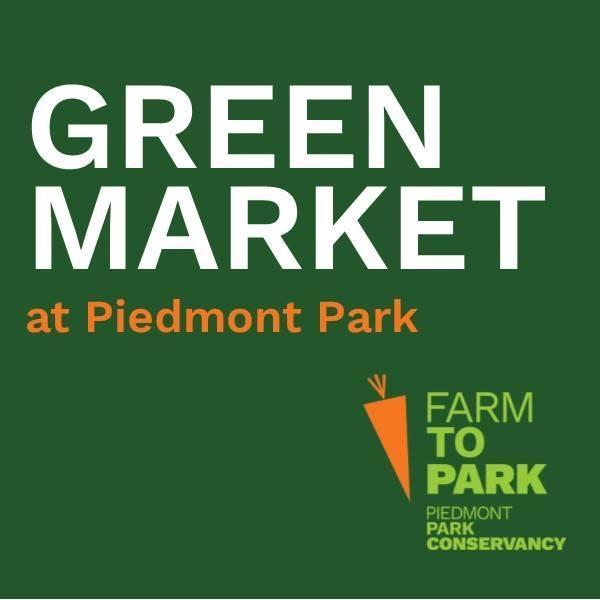 The Green Market at Piedmont Park   April - December  Saturdays 9 am – 1 pm  400 Park Drive NE Atl Ga 30357  Contact: Mary Yetter  myetter@piedmontpark.org