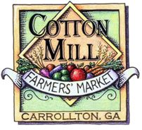Cotton Mill Farmers' Market   Year Round  Saturdays 8am - 12pm  609 Dixie Street  Carrollton, GA 30117  Contact: Shannon Poe  shannonpoerocks@gmail.com