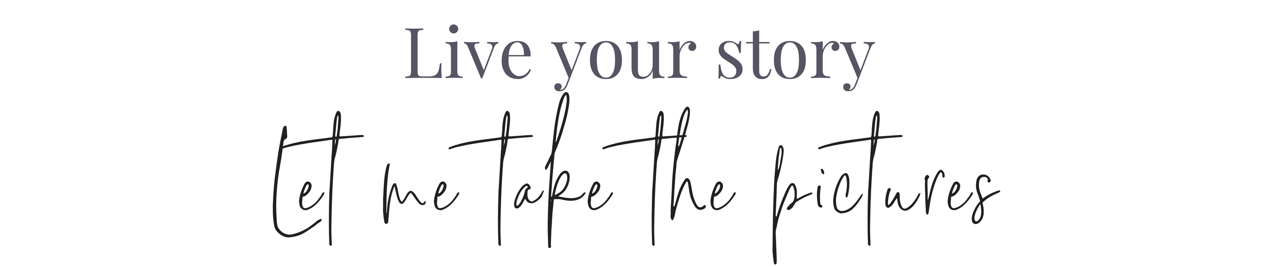 Live your story header